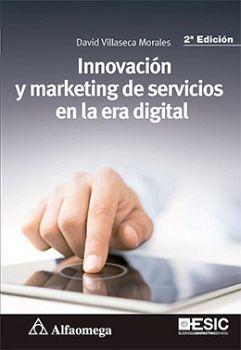 INNOVACION Y MARKETING DE SERVICIOS EN LA ERA DIGITAL 2ED.