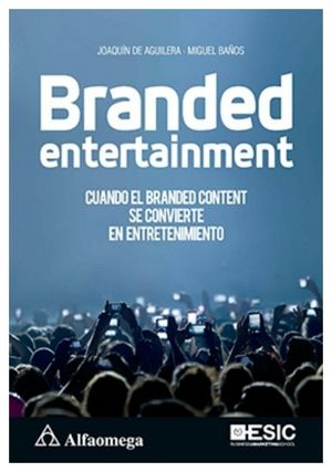 BRANDED ENTERTAINMENT -CUANDO EL BRANDED CONTENT.