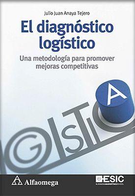 DIAGNOSTICO LOGISTICO: UNA METODOLOGIA P/PROMOVER MEJORES COMP.