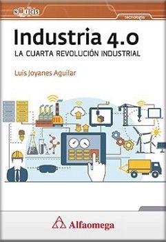 INDUSTRIA 4.0 -LA CUARTA REVOLUCION INDUSTRIAL-