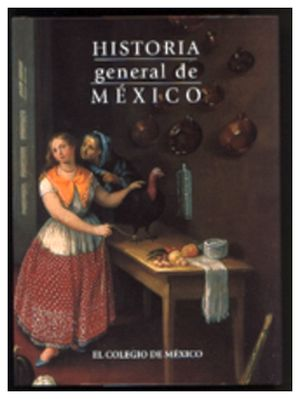 HISTORIA GENERAL DE MEXICO -VERSION 2000-            15 REIMP.´16