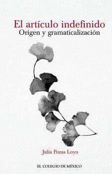 ARTICULO INDEFINIDO, EL -ORIGEN Y GRAMATICALIZACION-