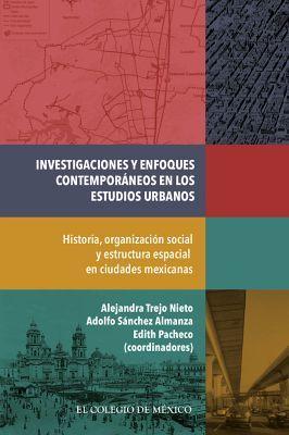 INVESTIGACIONES Y ENFOQUES CONTEMPORANEOS EN LOS ESTUDIOS URBANOS