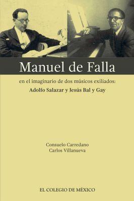 MANUEL DE FALLA -EN EL IMAGINARIO DE DOS MUSICOS EXILIADOS-