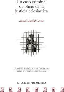 UN CASO CRIMINAL DE OFICIO DE LA JUSTICIA ECLESIASTICA
