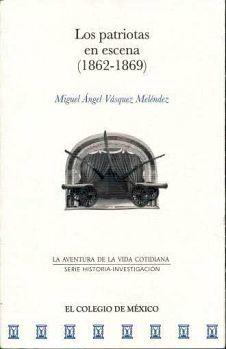 PATRIOTAS EN ESCENA (1862-1869), LOS