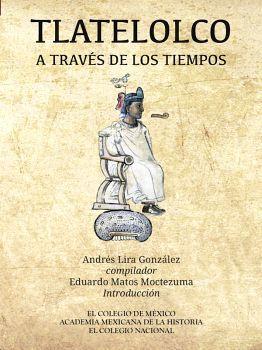 TLATELOLCO A TRAVES DE LOS TIEMPOS