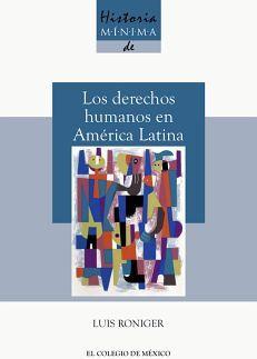 HISTORIA MINIMA DE LOS DERECHOS HUMANOS EN AMERICA LATINA