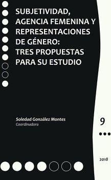 SUBJETIVIDAD, AGENCIA FEMENINA Y REPRESENTACIONES DE GENERO: