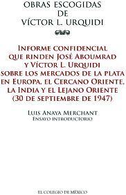 OBRAS ESCOGIDAS DE VICTOR L. URQUIDI -INFORME CONFIDENCIAL-