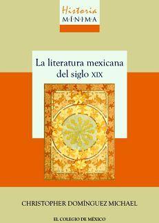 HISTORIA MINIMA DE LA LITERATURA MEXICANA DEL SIGLO XIX