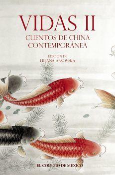 VIDAS II -CUENTOS DE CHINA CONTEMPORANEA-