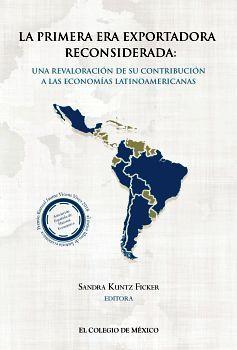 PRIMERA ERA EXPORTADORA RECONSIDERADA, LA -UNA REVALORACION-