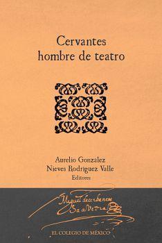 CERVANTES HOMBRE DE TEATRO