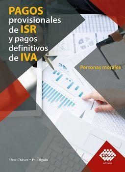 PAGOS PROVISIONALES DE ISR Y PAGOS DEFINITIVOS DE IVA -P.MORALES-
