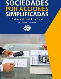 SOCIEDADES POR ACCIONES SIMPLIFICADAS 2ED. -TRATAMIENTO JURIDICO.