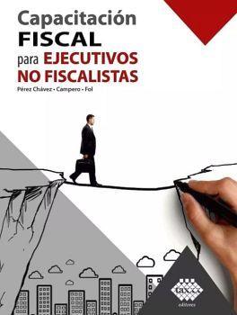 CAPACITACION FISCAL PARA EJECUTIVOS NO FISCALISTAS 14ED.