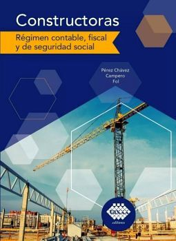 CONSTRUCTORAS -REGIMEN CONTABLE FISCAL Y SEG.SOC.-ED.2020