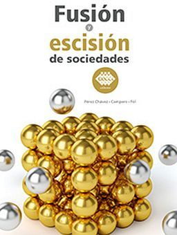 FUSION Y ESCISION DE SOCIEDADES 2ED.