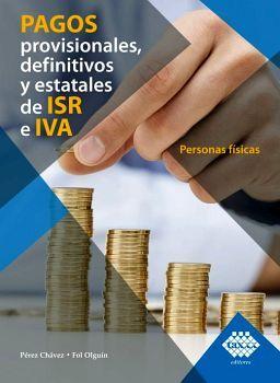 PAGOS PROVISIONALES, DEFINITIVOS Y ESTATALES DE ISR E IVA ED.2020