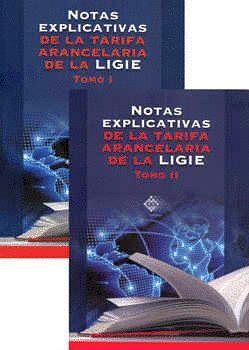 NOTAS EXPLICATIVAS DE LA TARIFA ARANCELARIA 3ED. (2 TOMOS)