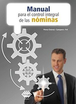 MANUAL PARA EL CONTROL INTEGRAL DE LAS NOMINAS 17ED.