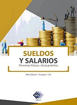 SUELDOS Y SALARIOS 2ED. -PERSONAS FISICAS/GUIA PRACTICA-