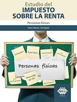 ESTUDIO DEL IMPUESTO SOBRE LA RENTA 2ED. -PERSONAS FISICAS-