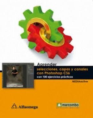 APRENDER SELECCIONES, CAPAS Y CANALES CON PHOTOSHOP CS6 C/100 EJE