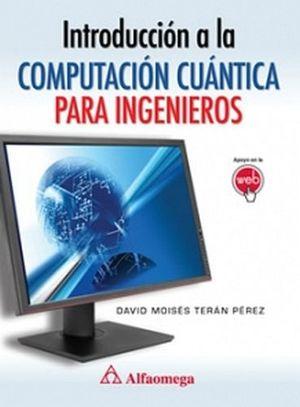 INTRODUCCION A LA COMPUTACION CUANTICA PARA INGENIEROS