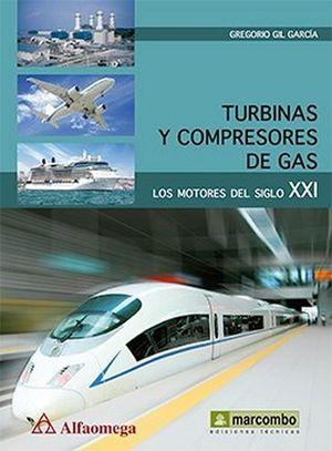 TURBINAS Y COMPRESORES DE GAS -LOS MOTORES DEL SIGLO XXI-