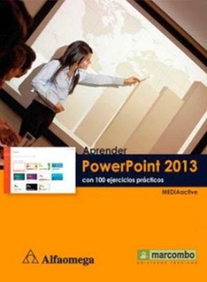 APRENDER POWERPOINT 2013 CON 100 EJERCICIOS PRACTICOS