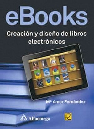 EBOOKS CREACION Y DISEÑO DE LIBROS ELECTRONICOS
