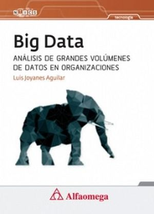 BIG DATA -ANALISIS DE GRANDES VOLUMENES DE DATOS EN ORG.-