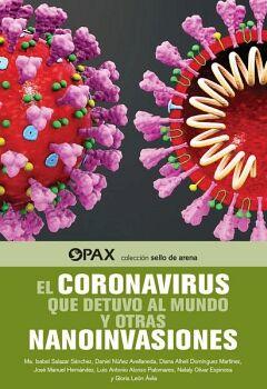 CORONAVIRUS QUE DETUVO AL MUNDO Y OTRAS NANOINVASIONES, EL