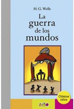 GUERRA DE LOS MUNDOS, LA        (CLASICOS NIÑOS)
