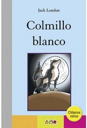 COLMILLO BLANCO                 (CLASICOS NIÑOS)