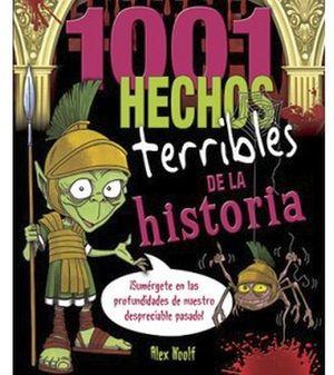 1001 HECHOS TERRIBLES DE LA HISTORIA