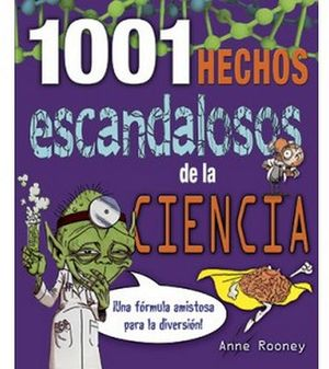 1001 HECHOS ESCANDALOSOS DE LA CIENCIA