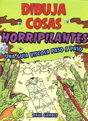 DIBUJA COSAS HORRIPILANTES -UNA GUIA VISCOSA PASO A PASO-