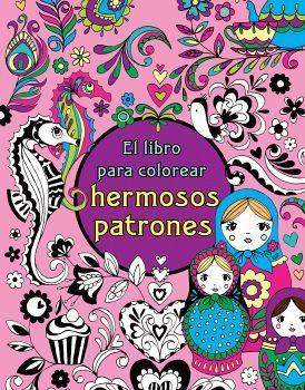 LIBRO PARA COLOREAR HERMOSOS PATRONES, EL