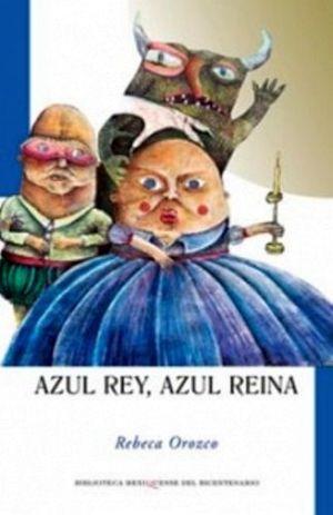 AZUL REY, AZUL REINA