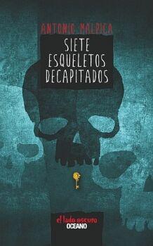 SIETE ESQUELETOS DECAPITADOS (EL LADO OSCURO)