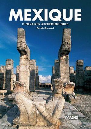 MEXIQUE -ITINERAIRES ARCHEOLOGIQUES-