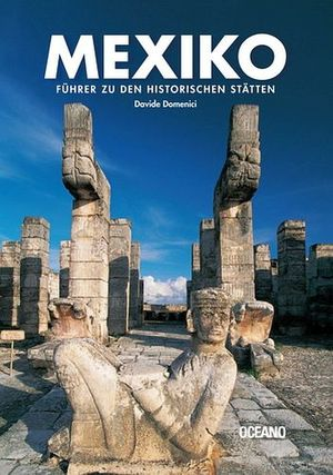 MEXIKO -FUHRER ZU DEN HISTORISCHEN STATTEN-