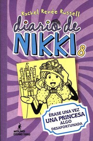 DIARIO DE NIKKI 8 -ERASE UNA VEZ UNA PRINCESA ALGO DESAFORTUNADA-