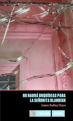 NO HABRA ORQUIDEAS PARA LA SEÑORITA BLANDISH (PUERTA NEGRA)