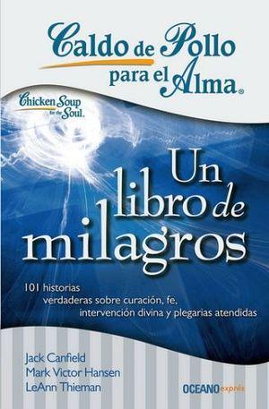 CALDO DE POLLO PARA EL ALMA -UN LIBRO DE MILAGROS- (EXPRES)