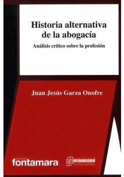 HISTORIA ALTERNATIVA DE LA ABOGACIA -ANALISIS CRITICO S/LA PROF.-