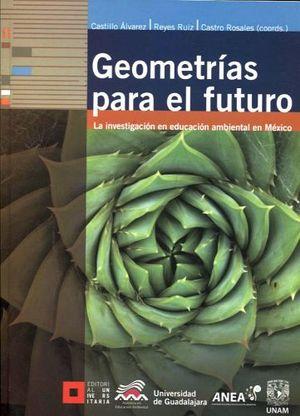GEOMETRIAS PARA EL FUTURO -INVESTIGACION EN EDUCACION AMB.MEXICO-